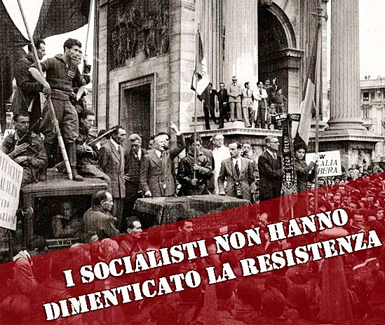 I socialisti non hanno dimenticato la Resistenza.